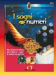 Aa. Vv. -  I sogni e i numeri. Una chiave di lettura per tradurre i sogni in numeri da giocare (2004)
