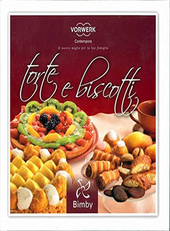 Torte e Biscotti - Ricettario Bimby