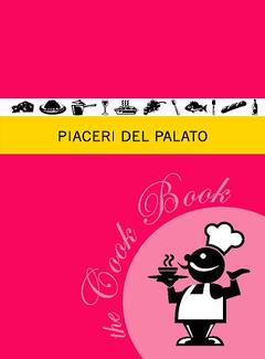 Piaceri del Palato - Cook Book (2010)