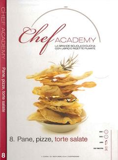 Aa. Vv. - Chef Academy n. 08. Pane, Pizze, Torte salate (2009)