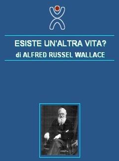 Alfred Russel Wallace - Esiste un'altra vita? (2014)