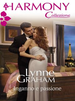 Lynne Graham - Inganno e passione (2013)
