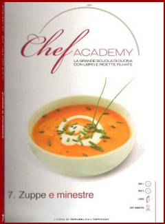 Aa. Vv. - Chef academy n. 7 -  Zuppe e minestre (2009)