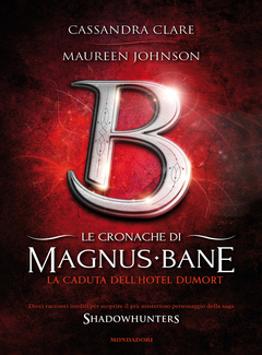 Cassandra Clare, Maureen Johnson - Le cronache di Magnus Bane - 7. La caduta dell'Hotel Dumort (2013)