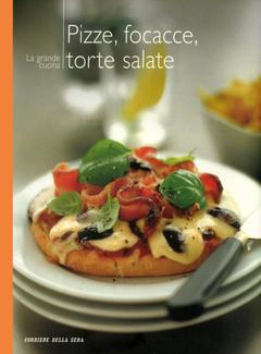 Aa. Vv. - I manuali del corriere della sera vol. 15 - La grande cucina. Pizze, focacce, torte (2004)