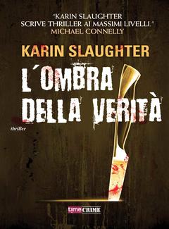 Karin Slaughter - L'ombra della verità (2014)