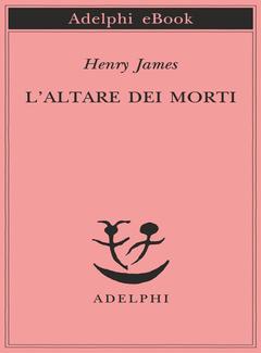 Henry James - L'altare dei morti (2014)