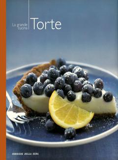 Aa. Vv. - I manuali del corriere della sera vol. 14 - La grande cucina. Torte (2004)