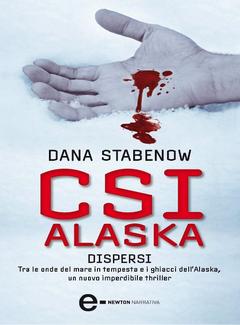 Dana Stabenow - CSI Alaska. Dispersi (2012)