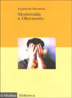 Zygmunt Bauman - Modernità e olocausto (1992)