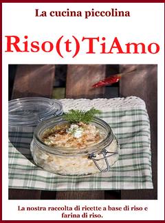 La cucina piccolina - Riso(t)TiAmo (2011)