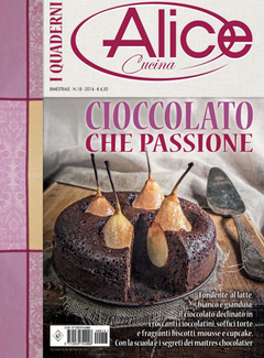 I Quaderni di Alice Cucina n. 18 - Cioccolato che passione (2014)