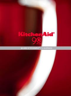 90 anni di KitchenAid - Il Ricettario (2015)