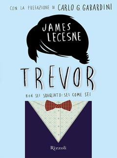 James Lecesne - Trevor. Non sei sbagliato: sei come sei (2014)