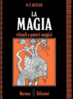 W. E. Butler - La magia. Rituali e poteri magici (2001)