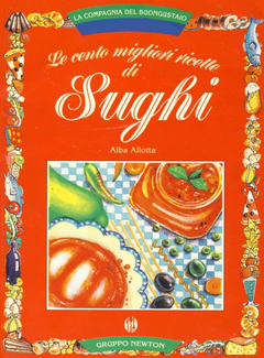 Alba Allotta - Le cento migliori ricette di sughi (1998)