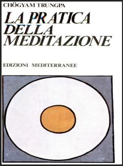 Chögyam Trungpa - La pratica della meditazione (1993)
