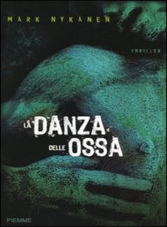 Mark Nykanen - La danza delle ossa (2005)