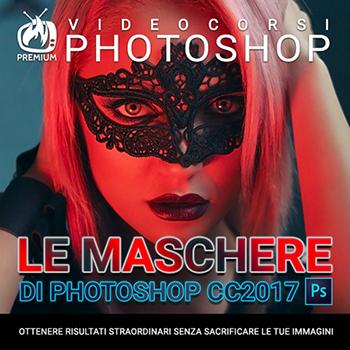 Total Photoshop - Le Maschere di Photoshop CC 2017 - Ita