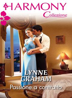 Lynne Graham - Passione a contratto (2018)