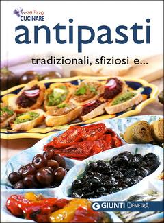 Voglia di Cucinare - Antipasti tradizionali, sfiziosi e... (2010)