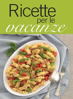 La Cucina Italiana - Ricette per le vacanze (2014)