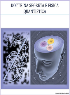 Vincenzo Pisciuneri - Dottrina segreta e Fisica Quantistica (2013)