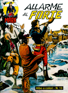 Il Comandante Mark A Colori n. 13 - Allarme Al Forte (2017)