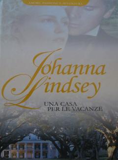 Johanna Lindsey - Una casa per le vacanze (2010)