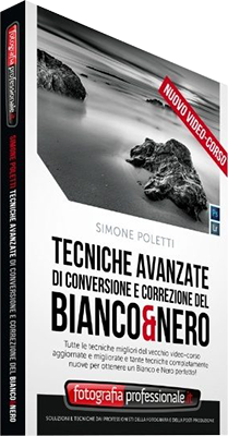 FotografiaProfessionale - Corso Tecniche Avanzate di Conversione e Correzione del Bianco e Nero - Ita