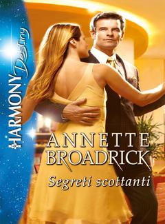 Annette Broadrick - Segreti scottanti (2013)