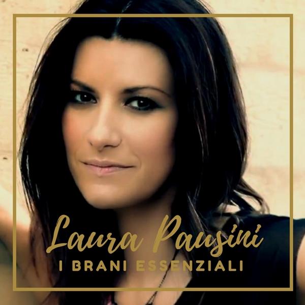Laura Pausini - I Brani Essenziali (2016)
