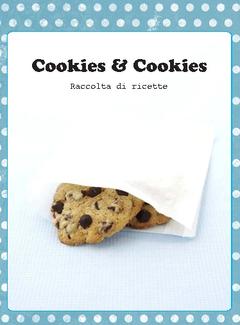 La tana del coniglio - Cookies & Cookies. Raccolta di ricette (2012)