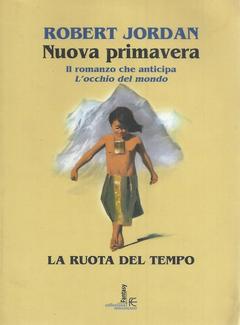 Robert Jordan - La ruota del tempo Vol.00 - Nuova primavera (2005)