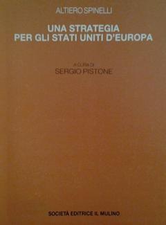 Altiero Spinelli - Una strategia per gli Stati Uniti d'Europa (1989)