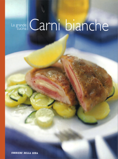 Aa. Vv. - I manuali del corriere della sera vol. 5 - La grande cucina. Carni bianche (2004)