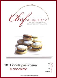 Aa. Vv. - Chef Academy n. 16 Piccola Pasticceria e Cioccolato (2009)