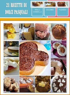Aa. Vv. - 21 ricette di dolci pasquali (2012)