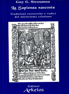 Guy G. Stroumsa - La sapienza nascosta: tradizioni esoteriche e radici del misticismo cristiano (2000)