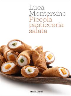 Luca Montersino - Piccola pasticceria salata (2013)