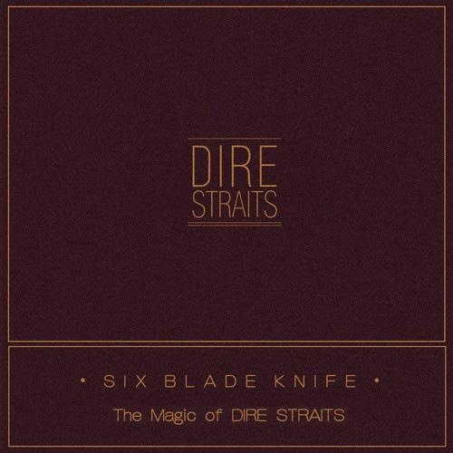 DIRE STRAITS - SIX BLADE KNIFE (THE MAGIC OF DIRE STRAITS) (LOSSLESS, 2018) FLAC