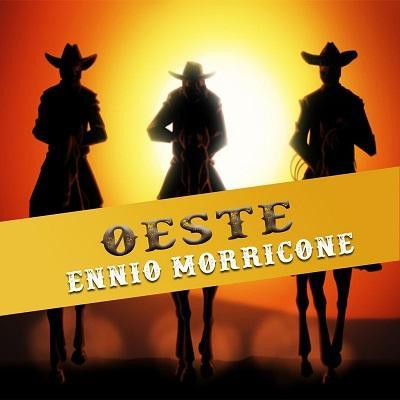 Ennio Morricone - Oeste, Ennio Morricone (2018) Mp3 - 320 kbps