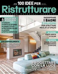 100 Idee per Ristrutturare - Marzo/Aprile 2017  - ITA
