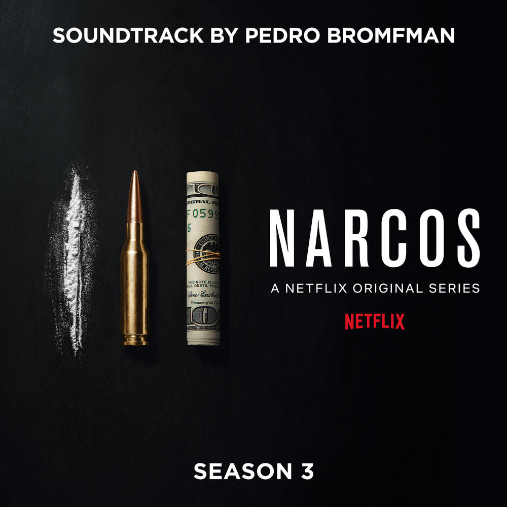 Narcos Season 3 (A Netflix Original Series Soundtrack)(2017).mp3 - 320 Kbps