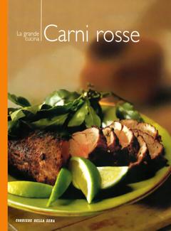 Aa. Vv. - I manuali del corriere della sera vol. 6 - La grande cucina. Carni Rosse (2004)