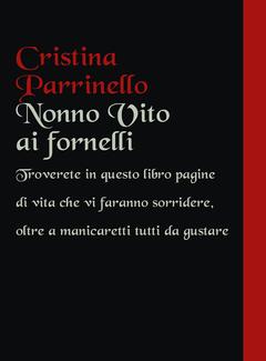 Maria Cristina Parrinello - Nonno Vito ai fornelli (2018)