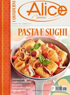 I Quaderni di Alice Cucina n. 3 - Pasta e Sughi (2011)