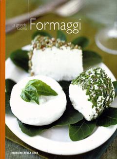 Aa. Vv. - I manuali del corriere della sera vol. 13 - La grande cucina. Formaggi (2004)