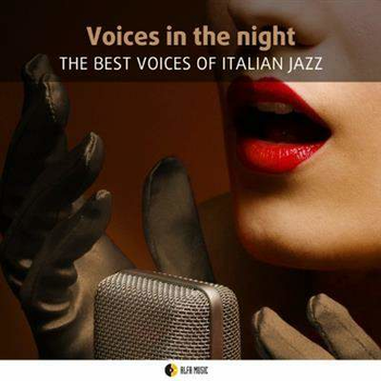 VA - Voices in the Night the Best Voices of Italian Jazz (2013) .mp3 - 320 Kbps