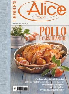 I Quaderni di Alice Cucina n. 14 - Pollo carni bianche (2013)